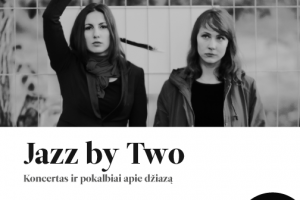 """Dueto """"Jazz by Two"""" koncertas ir pokalbiai apie džiazą"""